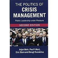 The Politics of Crisis Management: Public Leadership under Pressure