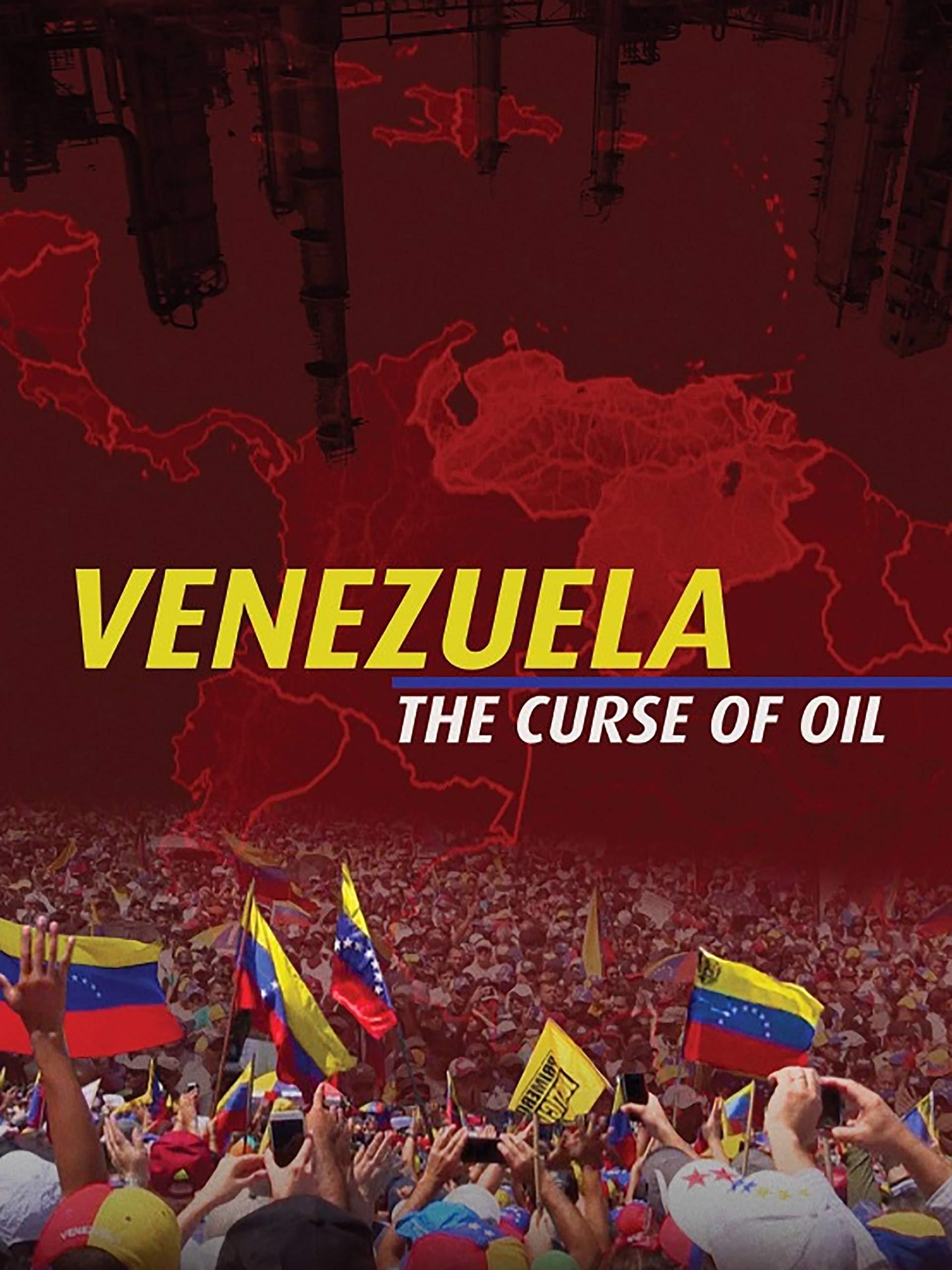 Venezuela, the Curse of Oil