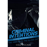 CRIMINAL INTENTIONS: Season One, Episode Three: THE MAN WITH THE GLASS EYE (English Edition)