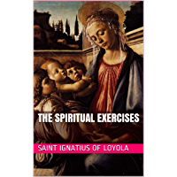 The Spiritual Exercises (With Active Table of Contents)