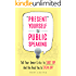 """""""Present"""" Yourself in Public Speaking: Tell Your Inner Critic to SHUT UP! And the Real You to SPEAK UP!"""