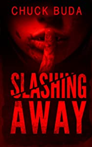 Slashing Away: A Dark Psychological Thriller (Gushers Series Book 2)