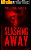 Slashing Away: A Dark Psychological Thriller (Gushers Series Book 2)