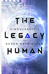 The Legacy Human (Singularity Series Book 1) Kindle Edition