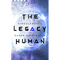 The Legacy Human (Singularity Series Book 1) (English Edition)