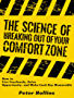 The Science of Breaking Out of Your Comfort Zone: How to Live Fearlessly, Seize Opportunity, and Make Each Day Memorable (English Edition)