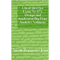 Cheat sheet for Exam 70-475: Design and Implement Big Data Analytics Solutions (English Edition)