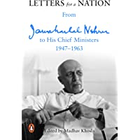 Letters for a Nation: From Jawaharlal Nehru to His Chief Ministers 1947-1963