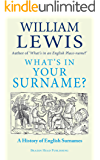 What's in Your Surname?: The Fascinating Story of British Surnames (History of English Names Book 1)