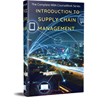 Introduction to Supply Chain Management (The Complete MBA CourseWork Series Book 1) (English Edition)