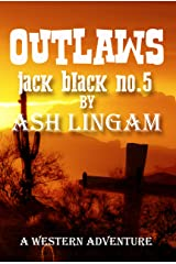 Outlaws: Western Fiction Adventure (marshal jack black Book 5) Kindle Edition