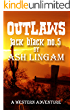 Outlaws: Western Fiction Adventure (marshal jack black Book 5)