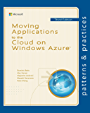 Moving Applications to the Cloud on Windows Azure (Microsoft patterns & practices) (English Edition)