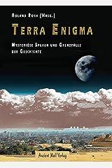 Terra Enigma: Mysteriöse Spuren und Grenzfälle der Geschichte (German Edition) Kindle Edition
