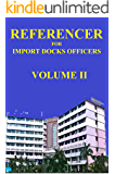 Referencer for Import Docks Officers (Volume Two Book 2)