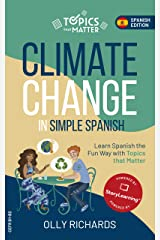Climate Change in Simple Spanish: Learn Spanish the Fun Way With Topics That Matter (Spanish Edition) Kindle Edition