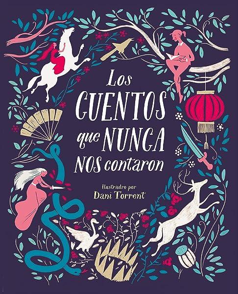 Los cuentos que nunca nos contaron - Libros para empoderar a las niñas - Mil ideas para regalar