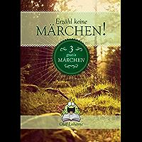 Erzähl keine Märchen! Gratis-Leseprobe (German Edition)
