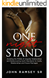 One Night Stand: Principles for Avoiding the Pitfalls of Ungodly Relationships and Setting the Stage for Successful…