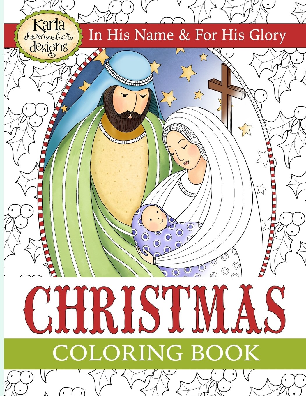 Christmas Coloring Book: In His Name & For His Glory