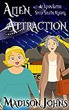 Alien Attraction (An Agnes Barton Senior Sleuths Mystery Book 17)
