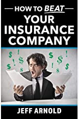 How to Beat Your Insurance Company Kindle Edition