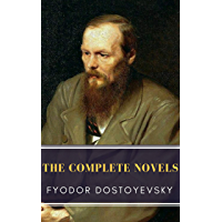 Fyodor Dostoyevsky: The Complete Novels