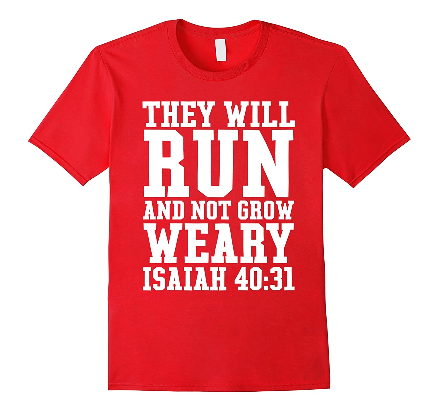 Isaiah 4031 Run Bible Christian Gym T-Shirt Mens or Womens-TH