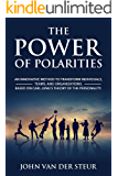 The Power of Polarities: An Innovative Method to Transform Individuals, Teams, and Organizations. Based on Carl Jung's Theory of the Personality.