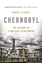 Chernobyl: The History of a Nuclear Catastrophe Kindle Edition