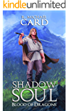 Shadow Soul (Blood of Dragons Book 2)