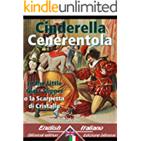 Cinderella - Cenerentola: Bilingual parallel text - Bilingue con testo inglese a fronte: English-Italian / Inglese-Italiano (Dual Language Easy Reader Vol. 25) (Italian Edition)