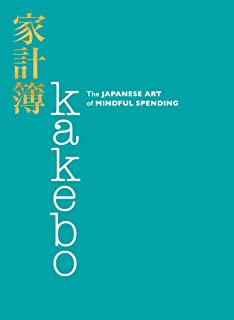 Kakebo - The Japanese Art of Saving Money: Discover the path ...