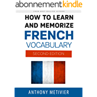 How to Learn and Memorize French Vocabulary ... Using Memory Palaces Specifically Designed for the French Language (Magnetic Memory Series) (English Edition)