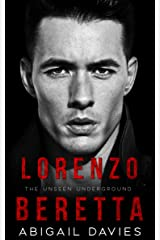 Lorenzo Beretta: An Arranged Marriage Mafia Romance (The Unseen Underground) Kindle Edition