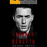 Lorenzo Beretta: An Arranged Marriage Mafia Romance (The Unseen Underground)