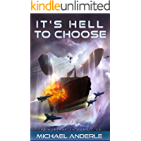 It's Hell To Choose (The Kurtherian Gambit Book 9)
