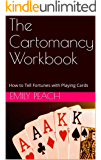 The Cartomancy Workbook: How to Tell Fortunes with Playing Cards