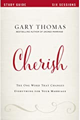 Cherish Study Guide: The One Word That Changes Everything for Your Marriage Kindle Edition