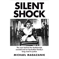 Silent Shock: The Men Behind the Thalidomide Scandal and an Australian Family's Long Road to Justice