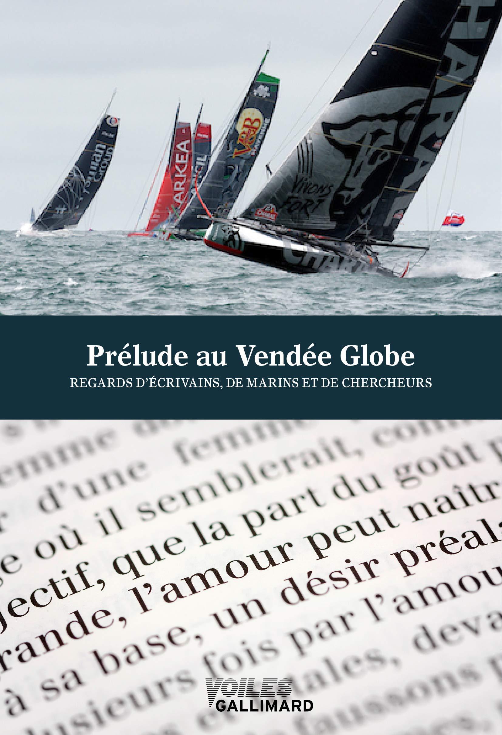Amazon Fr Prelude Au Vendee Globe Regards D Ecrivains De Marins Et De Chercheurs Collectifs Livres