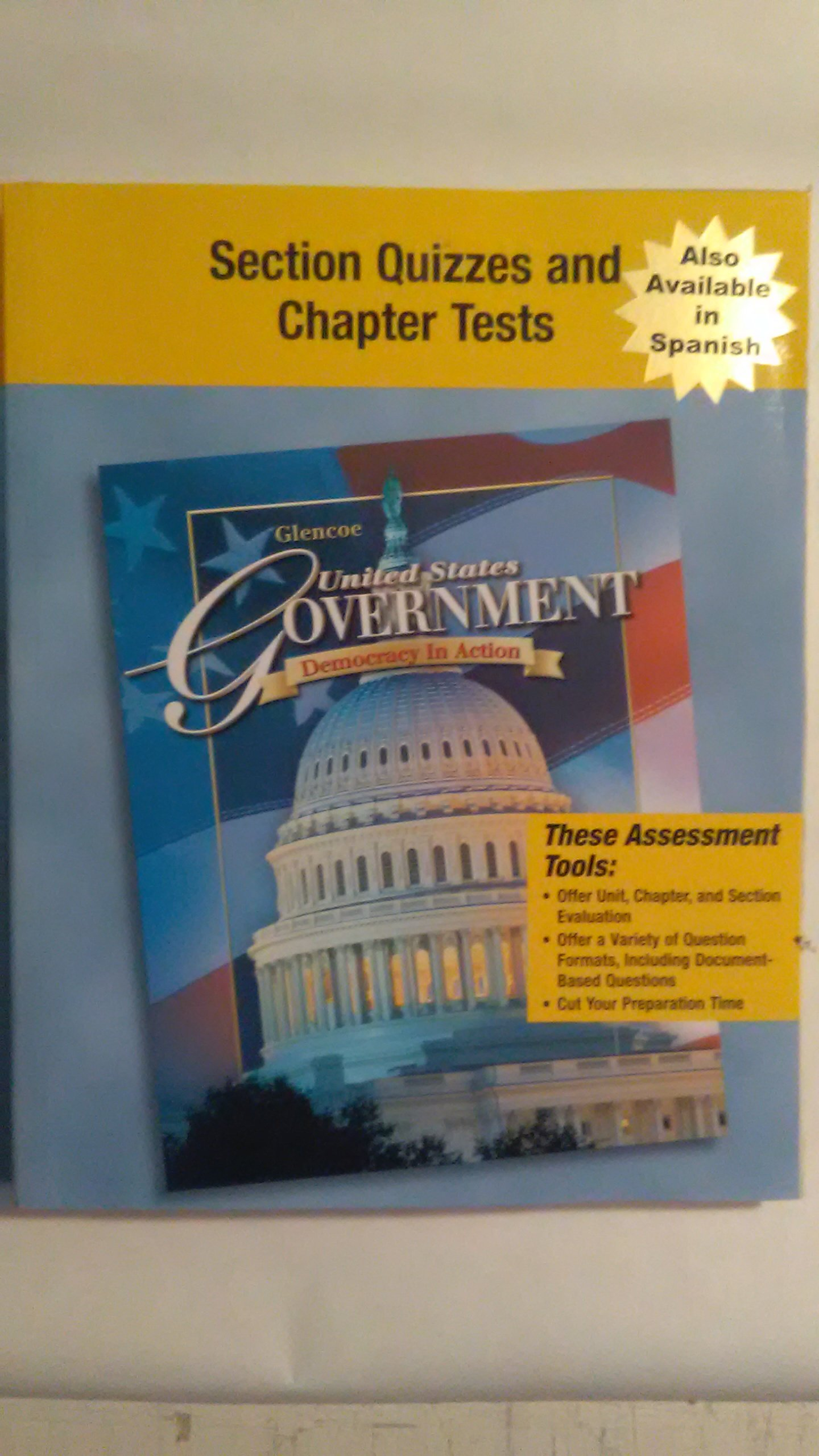 Glencoe United States Government Democracy in Action, Section Quizzes and  Chapter Tests: Glencoe: 9780078913693: Amazon.com: Books