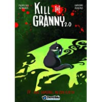 Mal comune, mezzo gatto. Kill the granny 2.0: 4