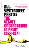 All Yesterdays' Parties: The Velvet Underground in Print, 1966-1971