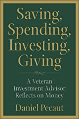 Saving, Spending, Investing, Giving: A Veteran Investment Advisor Reflects on Money Kindle Edition