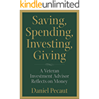 Saving, Spending, Investing, Giving: A Veteran Investment Advisor Reflects on Money