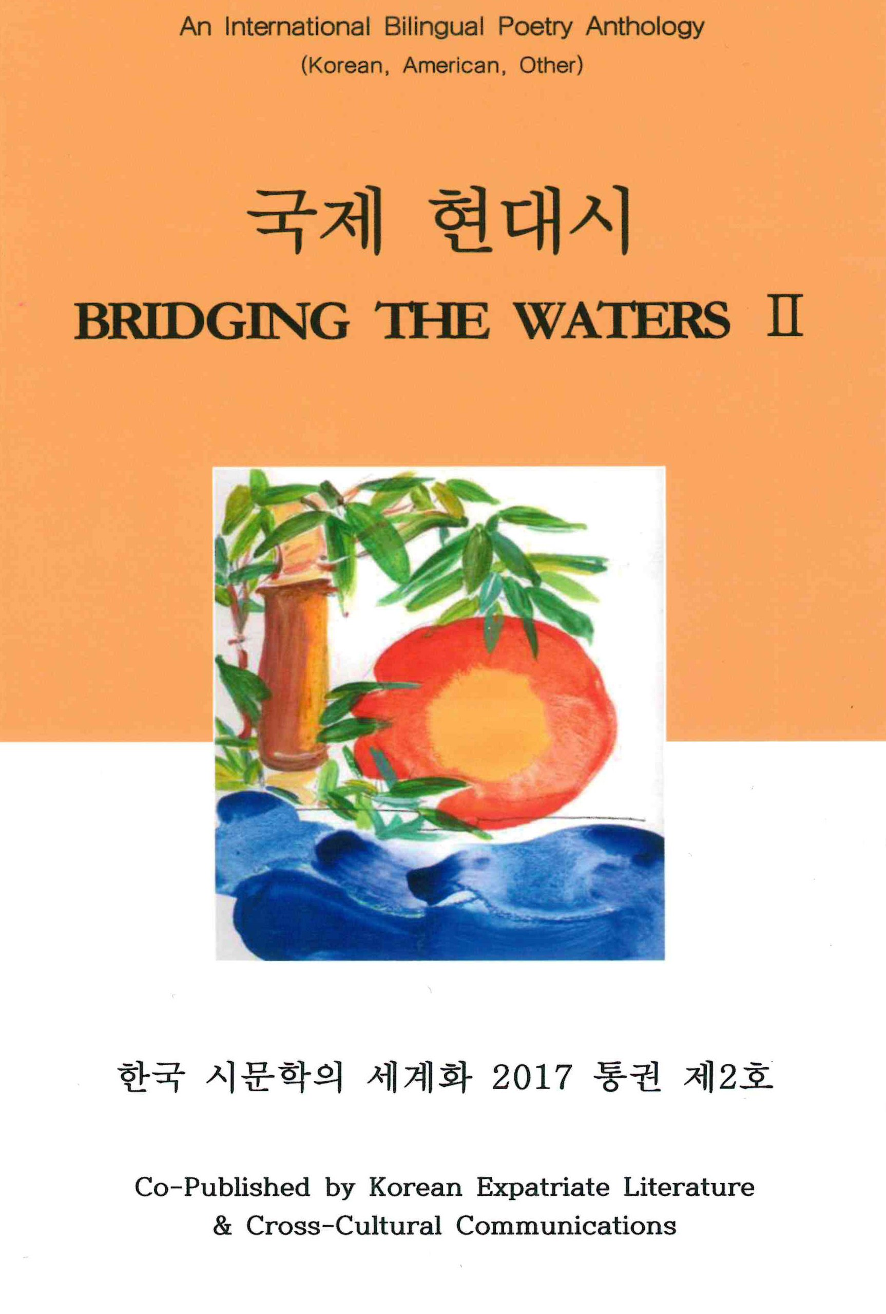 Bridging the Waters II: An International Bilingual Poetry Anthology (Korean, American, International)