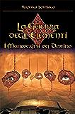 I Manoscritti del Destino (La Guerra degli Elementi - Vol. 4)