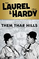 Laurel and Hardy: Them Thar Hills