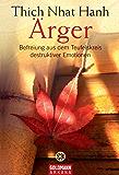 Ärger: Befreiung aus dem Teufelskreis destruktiver Emotionen (German Edition)